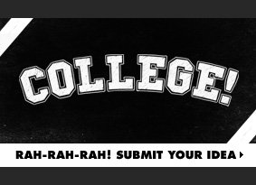 College Challenge - Submit your idea now.