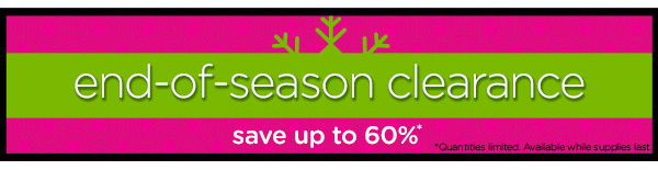 end-of-season clearance - save up tp 60%