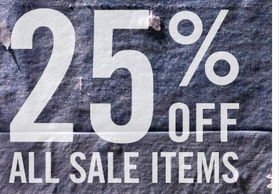 25% OFF ALL SALE ITEMS