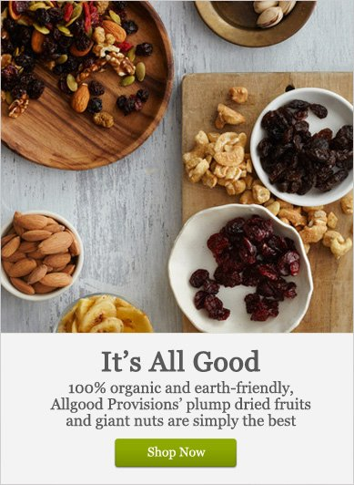 It's All Good: 100% Organic and Earth-Friendly Dried Fruits & Nuts - Shop Now