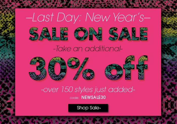 LAST DAY! Take an additional 30% off