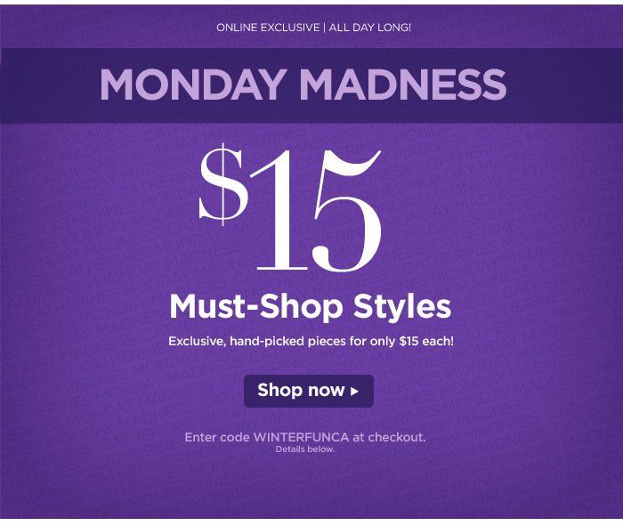 Monday Madness $15 Styles All Day!