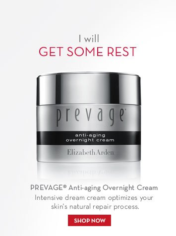 I will GET SOME REST. PREVAGE® Anti-aging Overnight Cream. Intensive dream cream optimizes your skin's natural repair process. SHOP NOW.