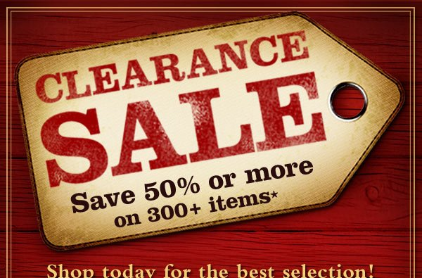 learance SALe - SAve 50% or more on 300+ items* Shop today for the best selection!
