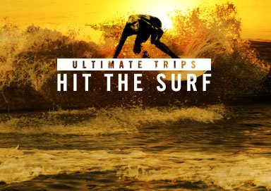 Shop Ultimate Trips: Hit the Surf