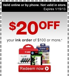 $20 OFF your ink order of $100  or more.*** Valid online or by phone. Not valid in store. Expires  1/19/13. Redeem now.
