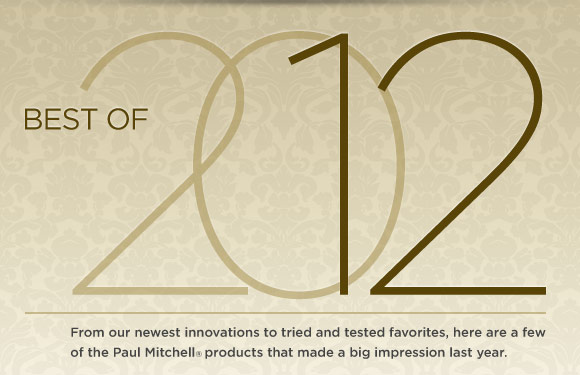 Best of 2012. From our newest innovations to tried and tested favorites, here are a few of the Paul Mitchell products that made a big impression last year.