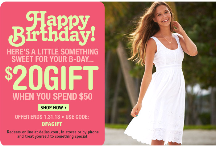 HAPPY BIRTHDAY! $20 GIFT WHEN  YOU SPEND $50 USE CODE: DFAGIFT - ENDS 1.31.13