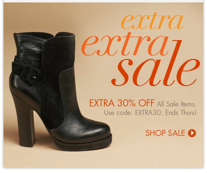 Enjoy an extra 30% OFF all sale items now through Thursday. Use code: EXTRA30