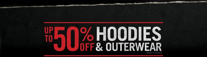 50% OFF HOODIES & OUTERWEAR