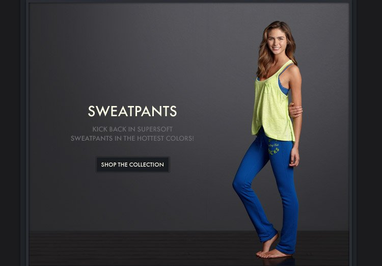 SWEATPANTS - KICK BACK IN SUPERSOFT SWEATPANTS IN THE HOTTEST  COLORS! | SHOP THE COLLECTION