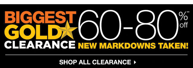 BIGGEST GOLD STAR CLEARANCE EVENT NEW MARKDOWNS TAKEN! 60-80% off. SHOP ALL CLEARANCE.