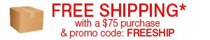 FREE SHIPPING* with a $75 purchase & promo code: FREESHIP