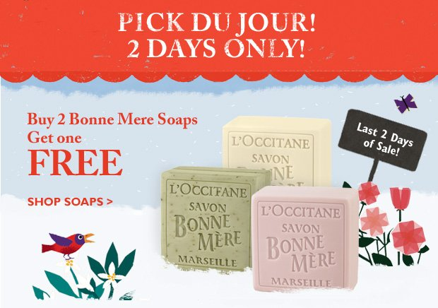 Pick de jour! 2 Days Only!  Buy 2 Bonne Mere Soaps, Get 1 Free!