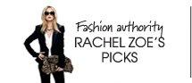 Fashion authority RACHEL ZOE'S PICKS
