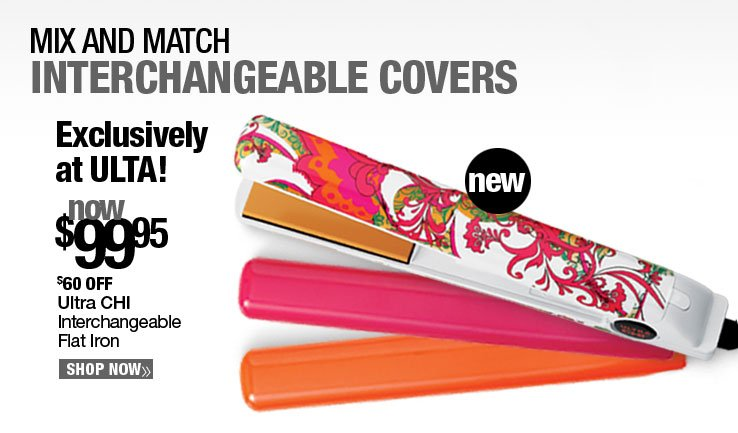 Exclusively at ULTA! Ultra CHI Interchangeable Flat Iron - Now $99.95. $60 off. Shop Now.