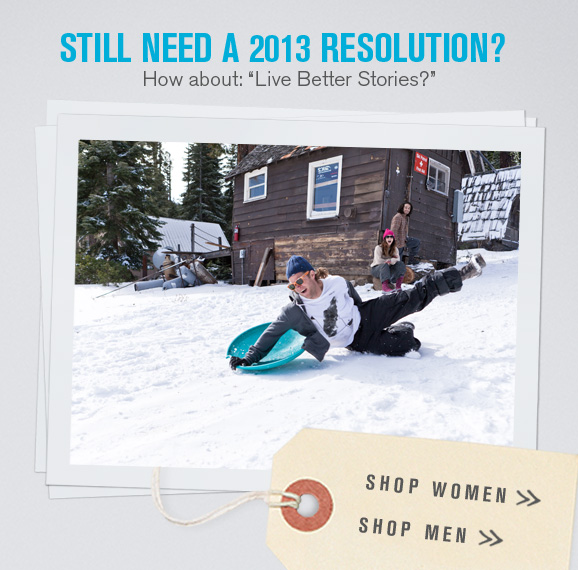 Still need a 2013 Resolution? How about: Live Better Stories?