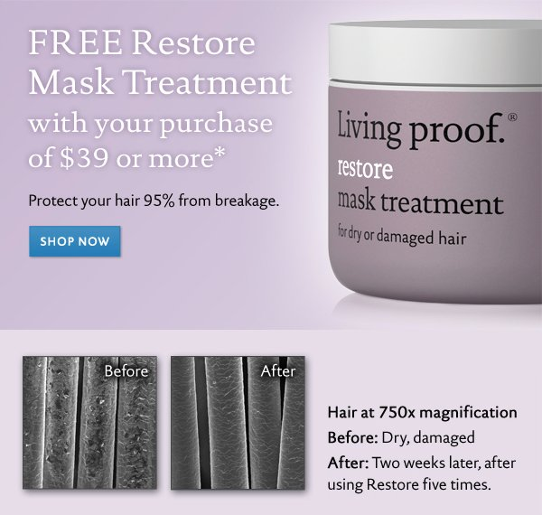 Free Restore Mask Treatment with your purchase of $39 or more.