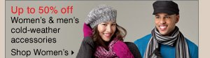 Up to 50% off women's cold-weather accessories. Shop women's >>