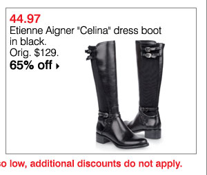 "$44.97 Etienne Aigner ""Celina"" dress boot in black. 65% off. Shop now >>"