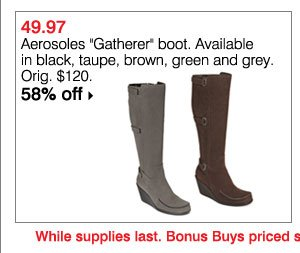 "$49.97 Aerosoles &Gatherer"" boot. Available in black, taupe, brown, green and grey. 58% off. Shop now >>"