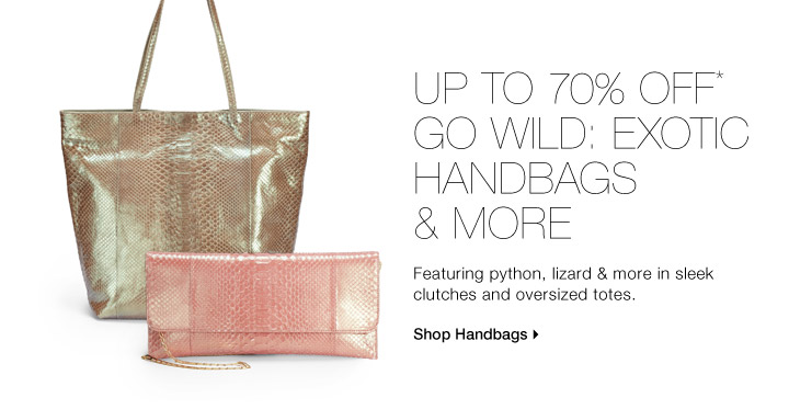Up To 70% Off* Go Wild: Exotic Handbags & More