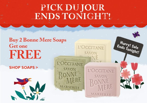 Pick du jour! Ends Tonight!  Buy 2 Bonne Mere Soaps, Get 1 Free! Hurry! Sale Ends Tonight!