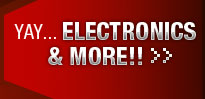YAY...ELECTRONICS & MORE!!