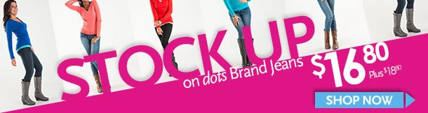 Stock Up on dots Brand Jeans $16.80, Plus $18.80