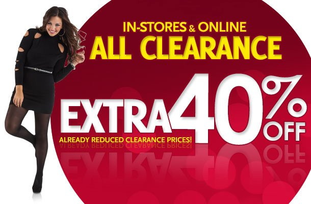 In-Store & Online - ALL CLEARANCE Take an additional 40% off already reduced clearance prices!