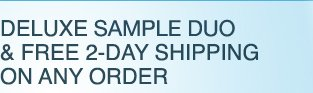 DELUXE RADIANCE DUO & FREE 2-DAY SHIPPING ON ANY ORDER