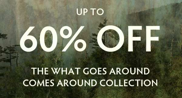 Up to 60% Off The What Goes Around Comes Around Collection