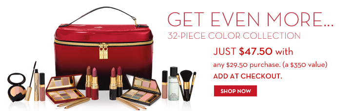GET EVEN MORE…32-PIECE COLOR COLLECTION. JUST $47.50 with any $29.50 purchase. (a $350 value). ADD AT CHECKOUT. SHOP NOW.