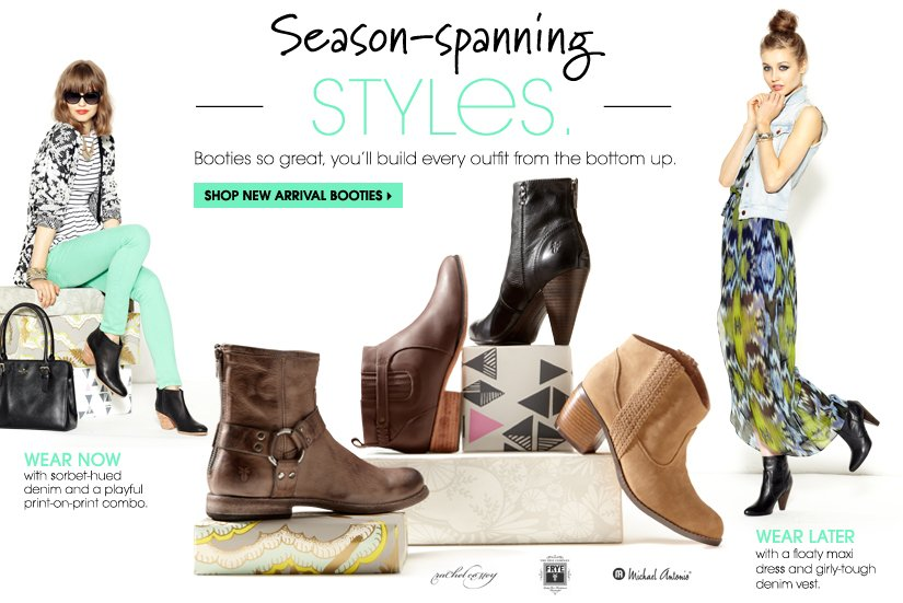 Season-spanning STYLES. SHOP NEW ARRIVAL BOOTIES