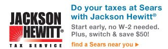 Do your taxes at Sears with Jackson Hewitt(R) | Start early, no W-2 needed. Plus, switch & save $50! | find a Sears near you