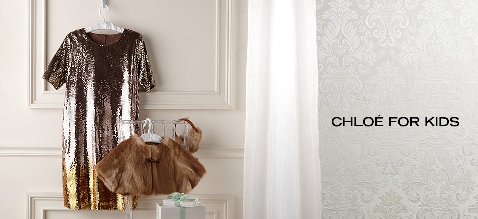 CHLOÉ FOR KIDS, Event Ends January 12, 9:00 AM PT >