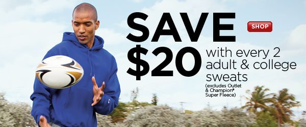 Save $20 with every 2 adult & college sweats