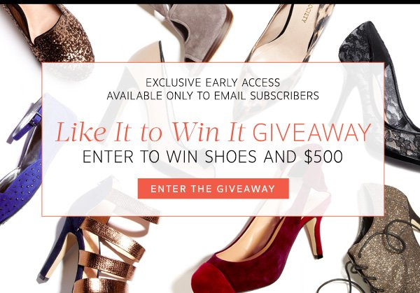 Like It to Win It Giveaway - Enter to win shoes and $500 plus get $10 off right now.