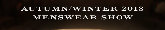 Autumn/Winter 2013 Menswear show