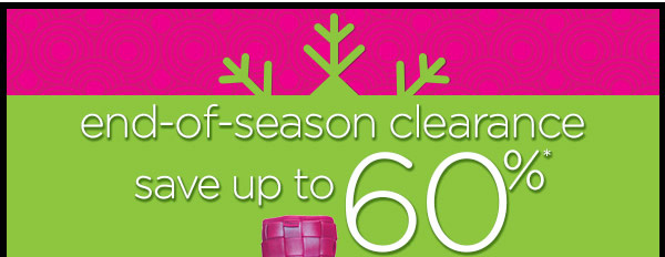 end-of-season clearance save up to 60%*