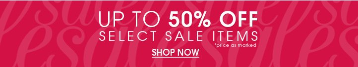 New Styles Added - 50% Off Sale items