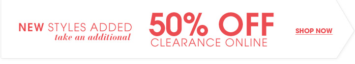 Additional 50% Off Clearance Items - Shop Now