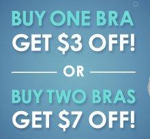 Buy One Bra Get $3 Off! OR Buy Two Bras Get $7 Off!