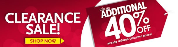 Clearance Sale - Take an additional 40% off already reduced clearance prices