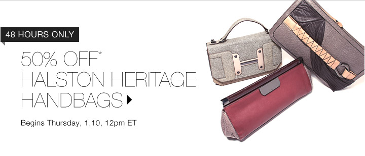 50% Off* Halston Heritage Handbags...Shop now