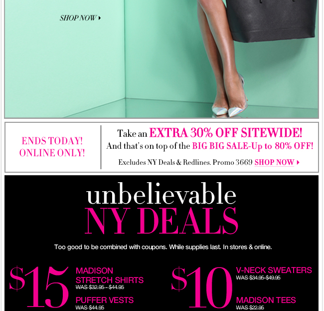 Don't miss an extra 30% off sitewide! Ends Today! Plus shop new NY Deals!