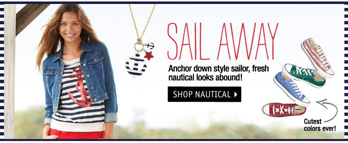 SAIL AWAY - Anchor down style  sailor, fresh nautical looks abound!