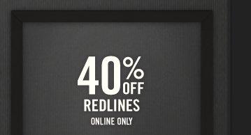 40% OFF REDLINES ONLY