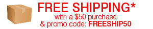 FREE SHIPPING* with a $50 purchase and promo code FREESHIP50