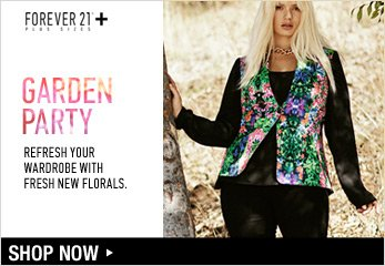 Forever21 Plus: Garden Party - Shop Now
